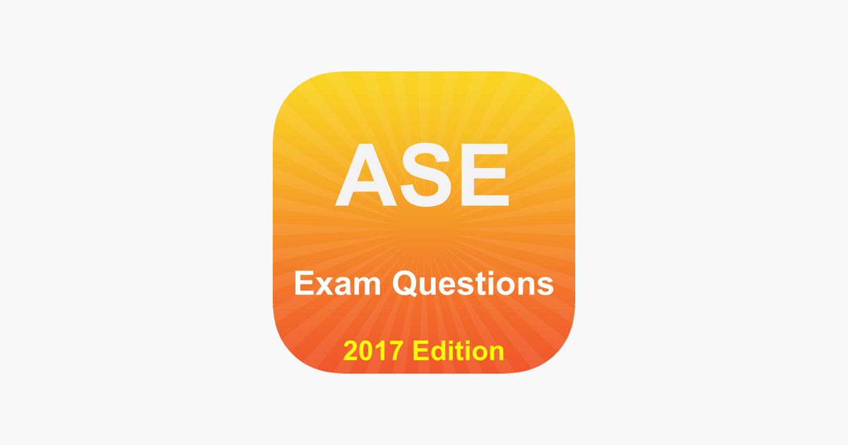 Ase Exam Questions 2017 Edition On The App Store