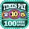 Times Pay Bonus Slots 2x5x10x