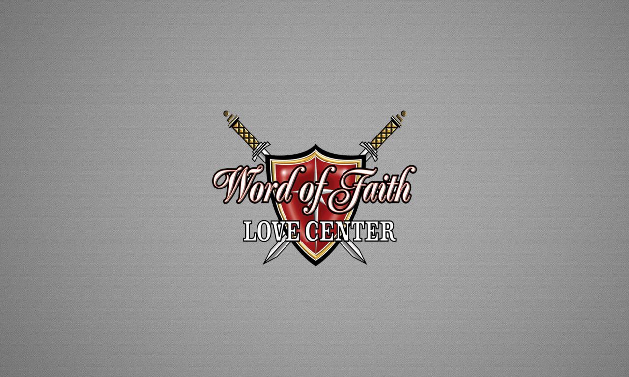 Word of Faith Love Center