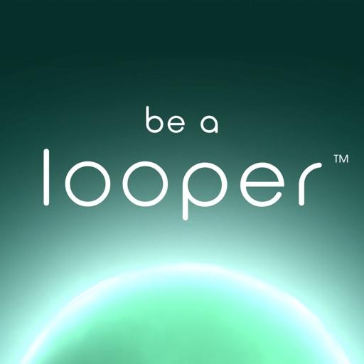 Be A Looper