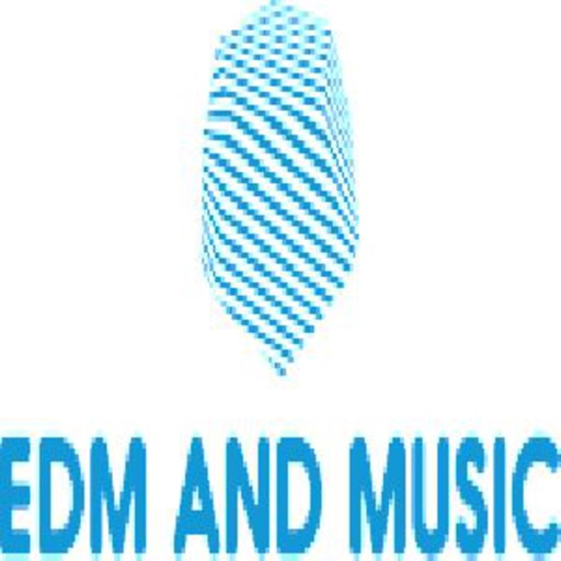 EDM AND MUSIC