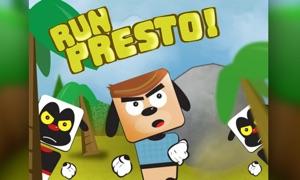 Run, Presto!