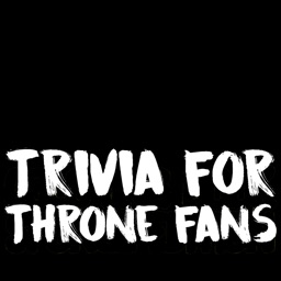 Trivia for Game of Thrones fans