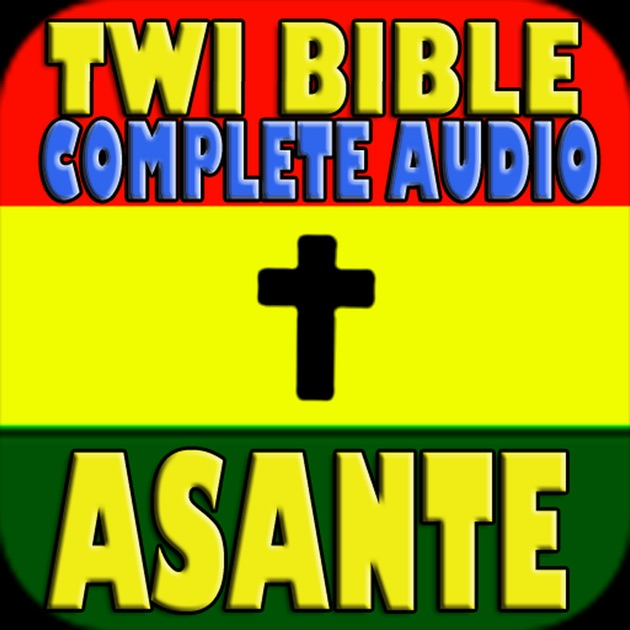 Listen To Twi Audio Bible - New Testament Edition Holy Bible