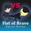 Fist of Brave Versus Online