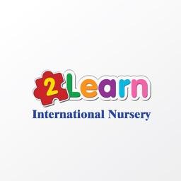2Learn International Nursery.