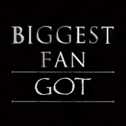 Biggest Fan - for Game of Thrones