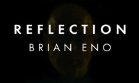 Brian Eno : Reflection