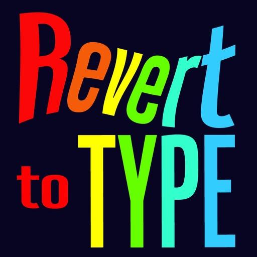 Revert To Type