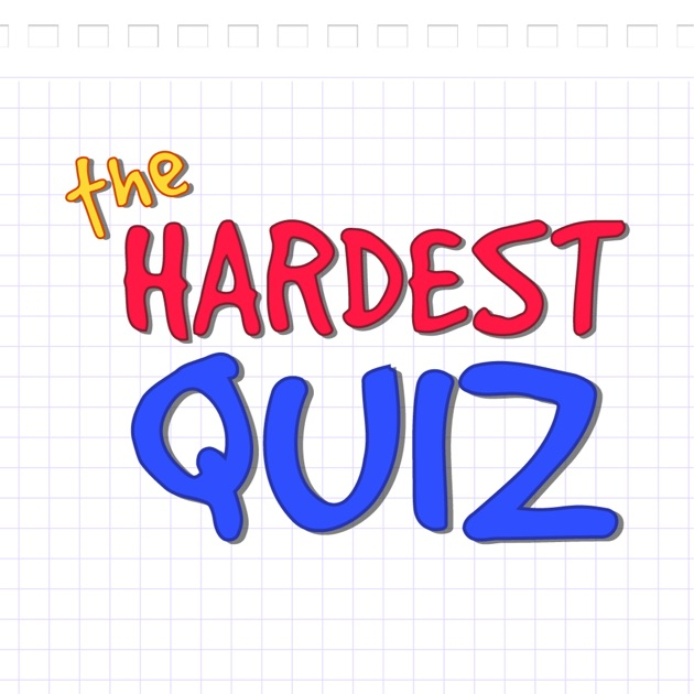 the hardest quiz impossible on the app store