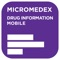 Micromedex® Drug Reference Essentials is now available for only $2