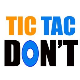 Tic Tac DON'T