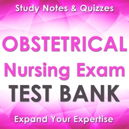 Obstetrical Nursing Exam Review : 1900 Quiz & Study Notes