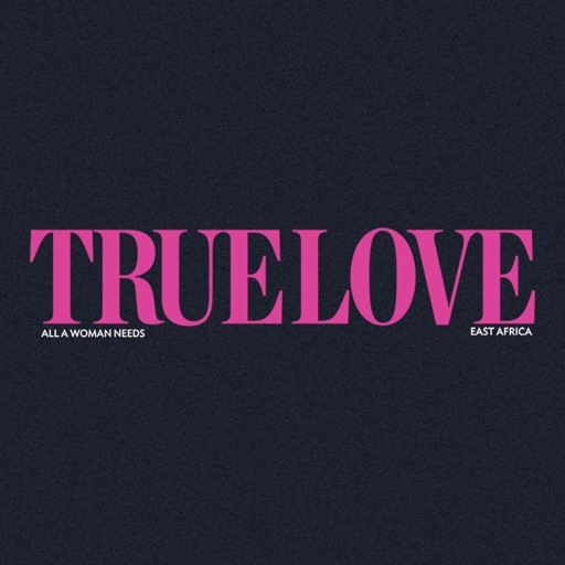 TRUE LOVE Magazine East Africa