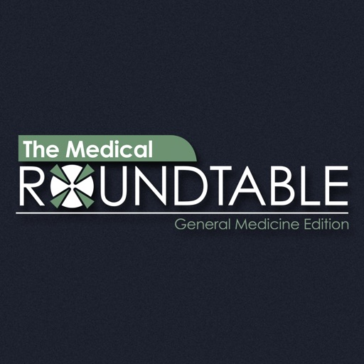 The Medical Roundtable - General Medicine