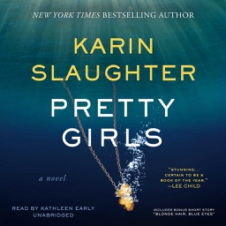 Pretty Girls (by Karin Slaughter) (UNABRIDGED AUDIOBOOK)
