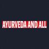 Ayurveda and all
