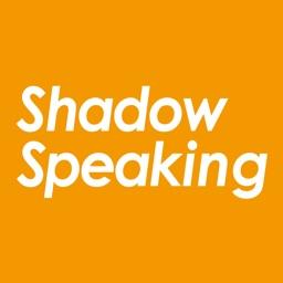 ShadowSpeaking