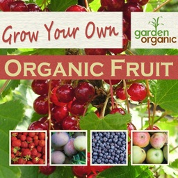 Growing Your Own Organic Fruit with Garden Organic