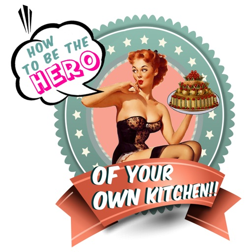 Be the Hero of your own kitchen