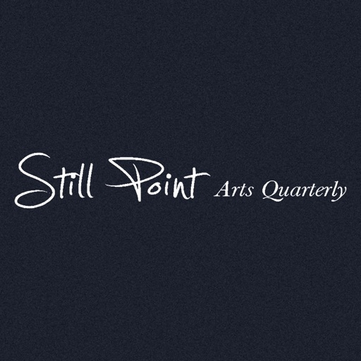 Still Point Arts Quarterly Magazine