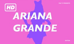 HD Ariana Grande Edition