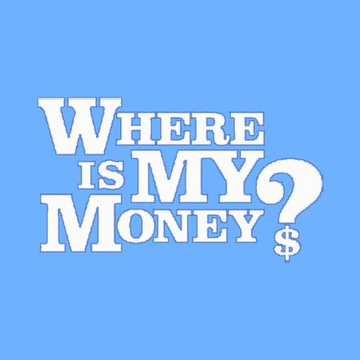 Where is my money?!