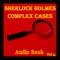 Sherlock Holmes Complex Cases Vol