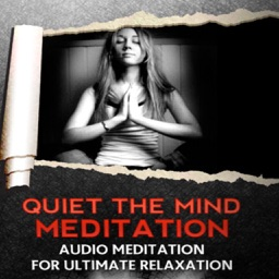 Quiet The Mind Audio Meditation: For Ultimate Relaxation!