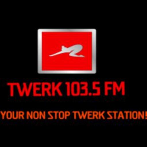 Twerk 103.5FM