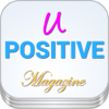 A uPOSITIVE: Food for Thought with Quotes about being happy using the Power of Positive Thinking