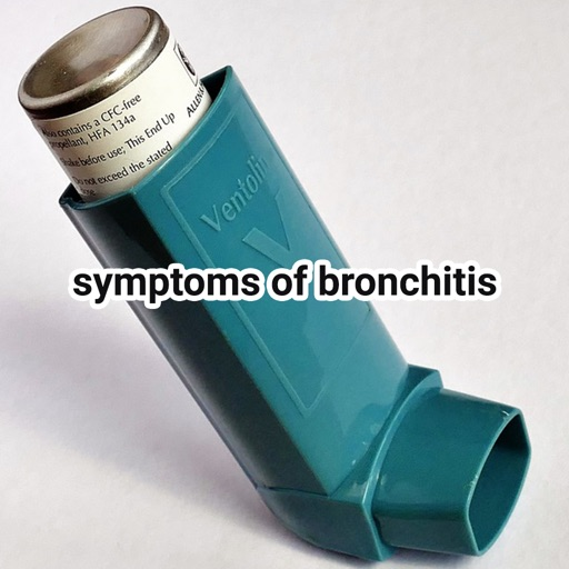 Symptoms of bronchitis