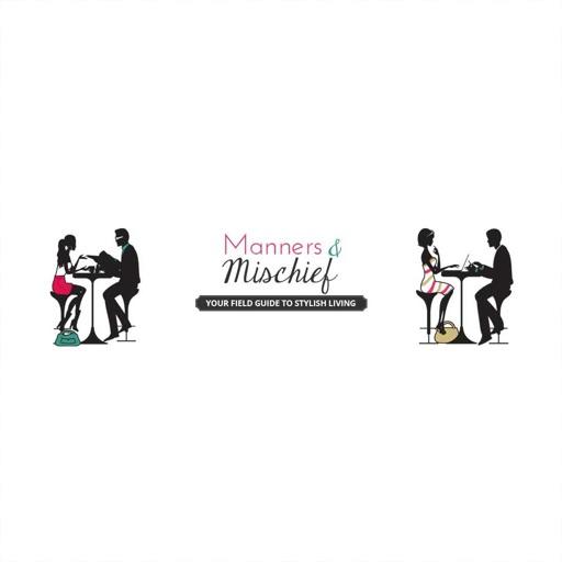Manners & Mischief