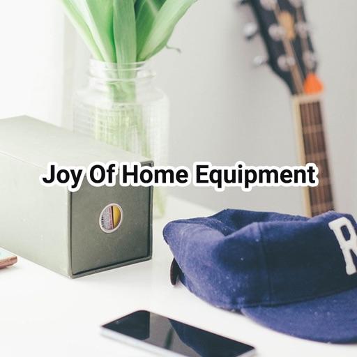 Joy of home equipment