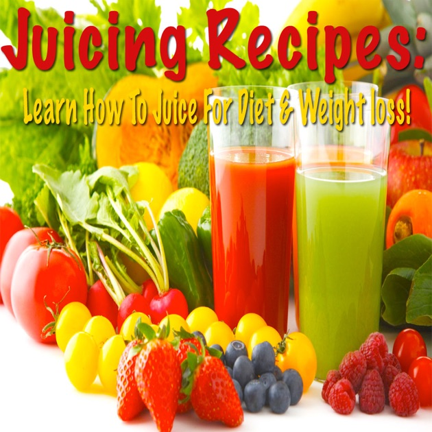 Juicing Recipes Learn How To Juice For Diet Weight Loss On The App Store