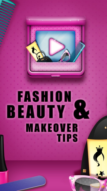 Fashion & Beauty: Video Tutorials & Makeover Tips - Hair, Nails and Makeup