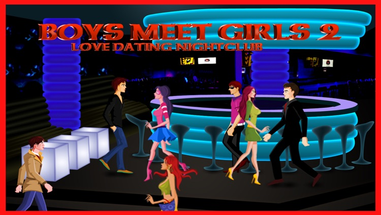 Boys Meet Girls 2 : Love Dating Nightclub - Free Edition