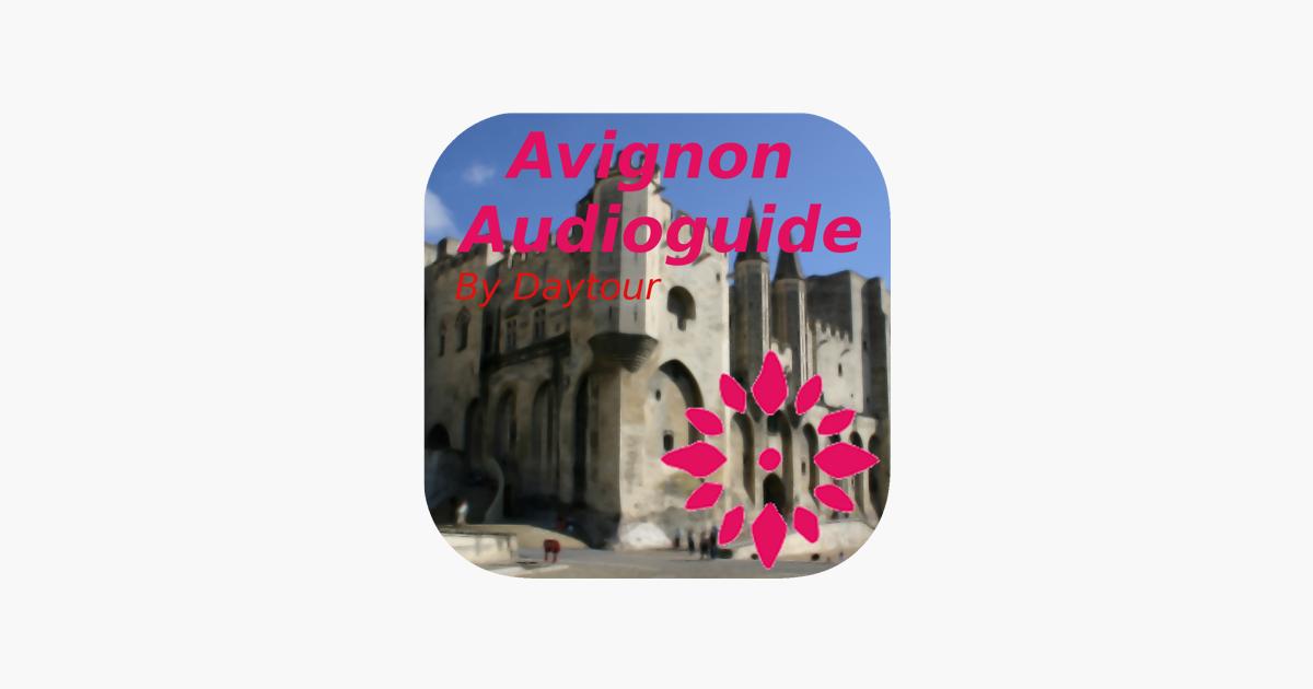avignon officiel audioguide tour dans l app store. Black Bedroom Furniture Sets. Home Design Ideas