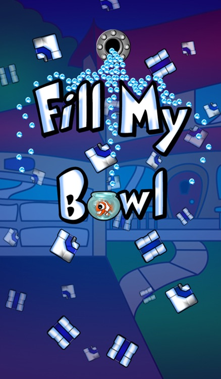 Fill My Bowl