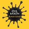 Oil Baron Black Gold