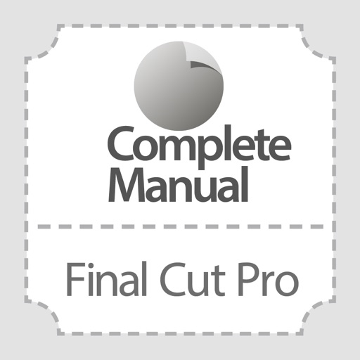 Complete Manual: Final Cut Pro Edition