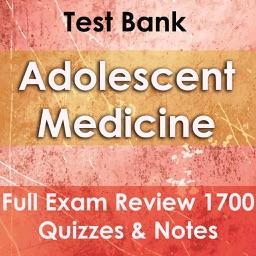 Adolescent Medicine Test Bank & Exam Review 1700 Flashcards Terms, Concepts & Quiz