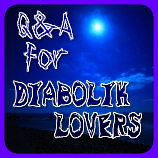 Q&A for DIABOLIK LOVERS 無神&月浪編 iOS App