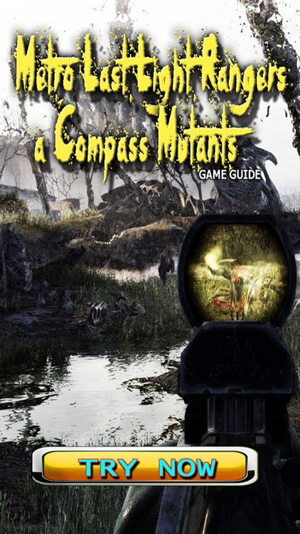 PRO - Metro Last Light Rangers a Compass Mutants Game Version Guide