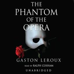 The Phantom of the Opera (by Gaston Leroux) (UNABRIDGED AUDIOBOOK)