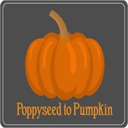 Poppyseed to Pumpkin