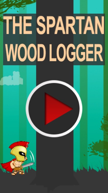 The Spartan Wood Logger - Chop all the wood