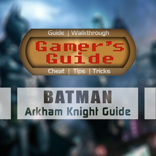 Gamer's Guide for Batman Arkham Knight