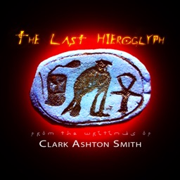 The Last Hieroglyph by Clark Ashton Smith