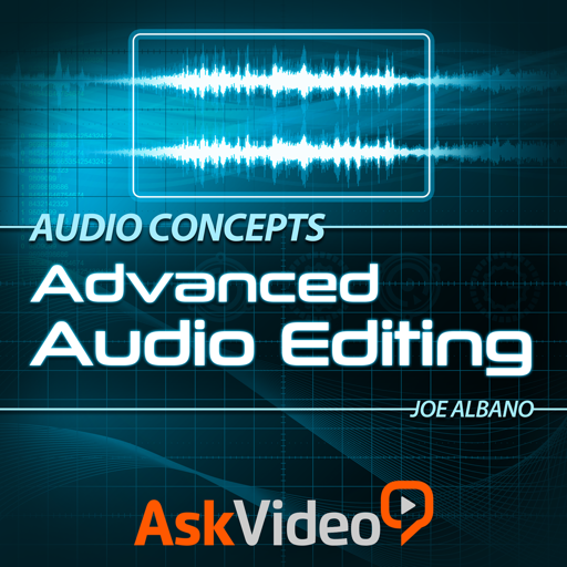 Audio Concepts 201 - Advanced Audio Editing